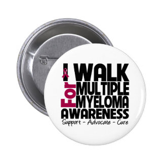 I Walk For Multiple Myeloma Awareness Pinback Buttons