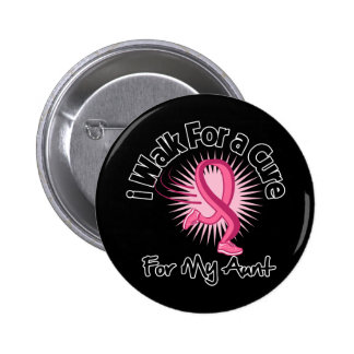 I Walk For My Aunt - Breast Cancer Pinback Button