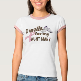 I walk for my ... Aunt Mary! T-Shirt
