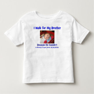 I Walk for My Brother Toddler T-shirt