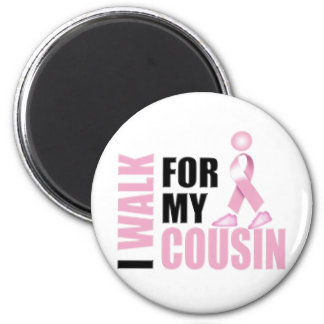 I Walk for my Cousin pink 2 Inch Round Magnet