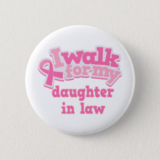 I Walk For My Daughter in Law Button