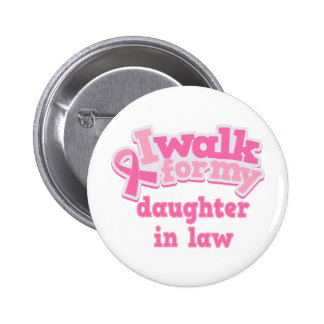 I Walk For My Daughter in Law Pinback Buttons