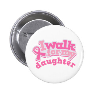 I Walk For My Daughter Pinback Buttons