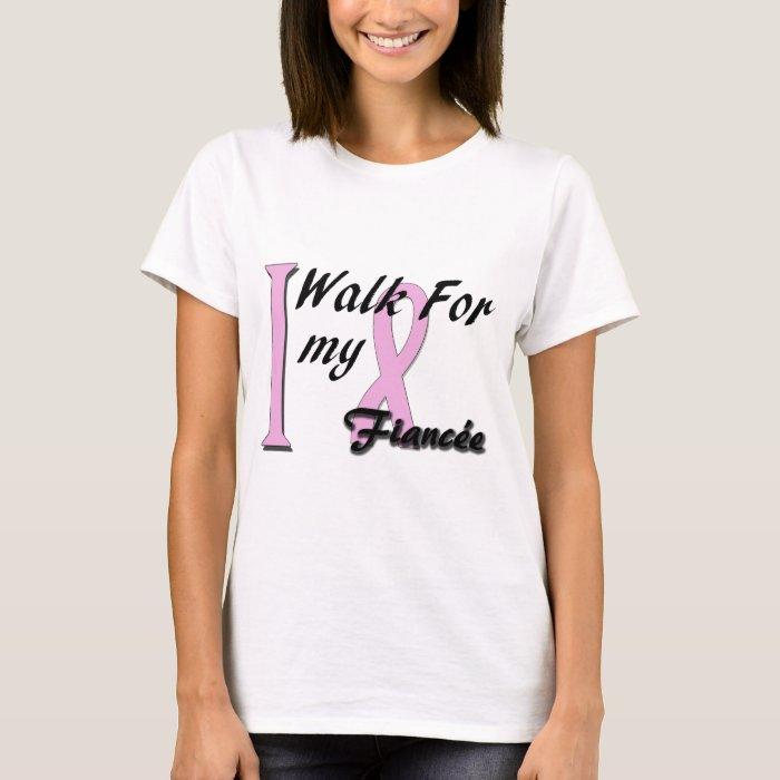 I walk for my fiancee T-Shirt