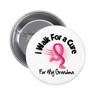 I Walk For My Grandma - Breast Cancer Pinback Button