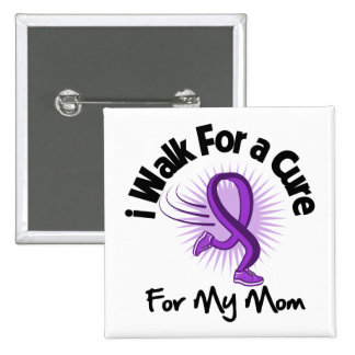 I Walk For My Mom - Purple Ribbon Pinback Button