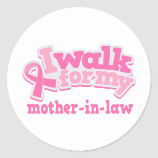 I Walk For My Mother in Law Classic Round Sticker