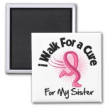 I Walk For My Sister - Breast Cancer Refrigerator Magnets