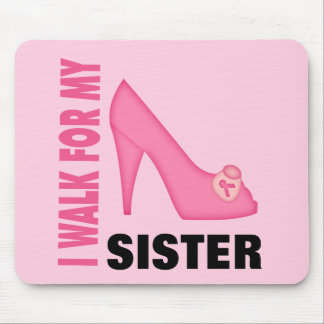 I Walk for My Sister Mouse Pad