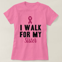 I Walk For My Sister T-Shirt
