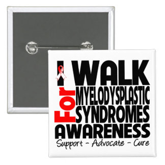 I Walk For Myelodysplastic Syndromes Awareness Pinback Buttons