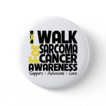 I Walk For Sarcoma Cancer Awareness Button