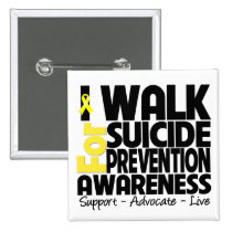 I Walk For Suicide Prevention Awareness Pinback Button