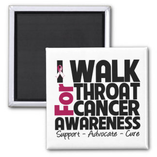 I Walk For Throat Cancer Awareness 2 Inch Square Magnet