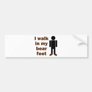 I walk in my bear feet bumper sticker