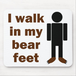 I walk in my bear feet mouse pad
