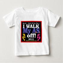 I Walk My A.S. Off Baby T-Shirt