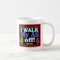 I Walk My A.S. Off Coffee Mug