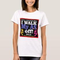 I Walk My A.S. Off T-Shirt