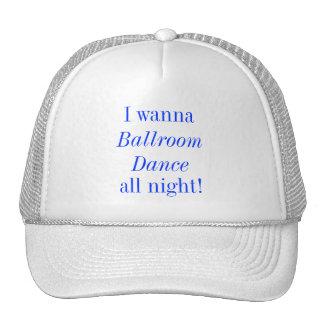 I Wanna Ballroom Dance All Night hat