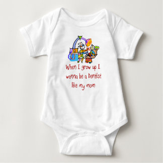 I wanna be a Dentist Like My Mom baby T-Shirt