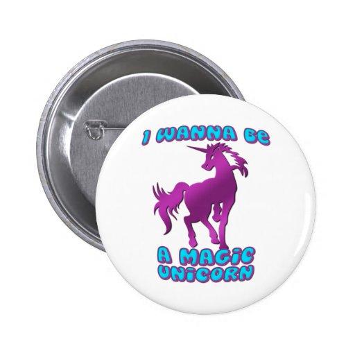 I Wanna Be A Magic Unicorn Pinback Button