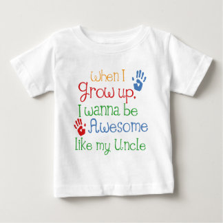 I Wanna Be Awesome Like My Uncle Baby T-Shirt