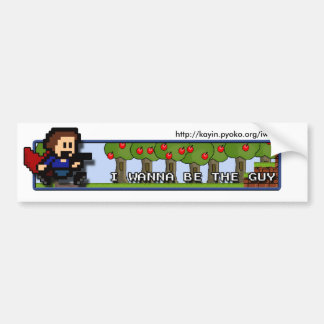 I Wanna be the Guy - The Bumper Sticker! Bumper Sticker