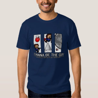 I Wanna be the Guy - The Great Enemies! Shirt