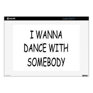 """I WANNA DANCE WITH SOMEBODY black 15"""" Laptop Decal"""