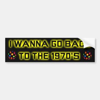 I wanna go back to the 1970's - BUMPER STICKER-2 Bumper Sticker