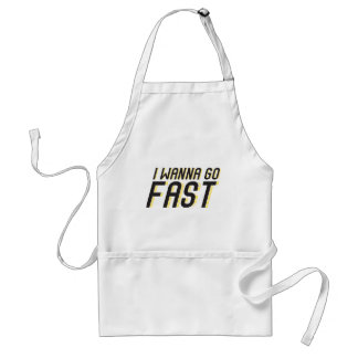 I Wanna Go Fast Adult Apron