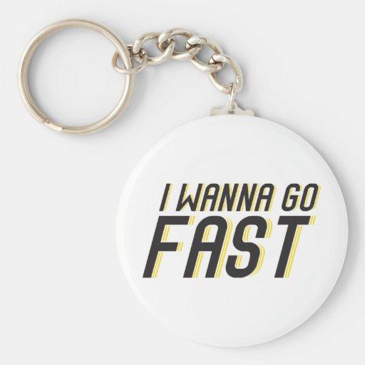 I Wanna Go Fast Keychains