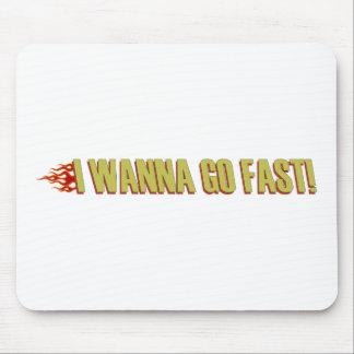 I Wanna Go Fast Mouse Pad