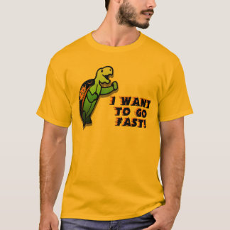 I Wanna Go Fast T-Shirt