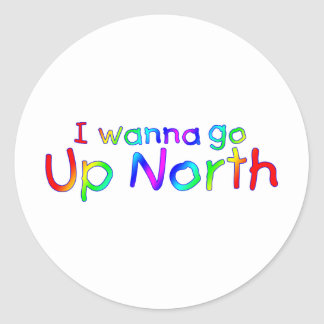 I wanna go Up North - Kid's Rainbow Style Classic Round Sticker