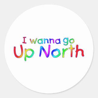 I wanna go Up North - Kid's Rainbow Style Round Stickers