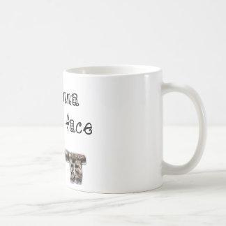 I wanna hug yo face (your) coffee mug