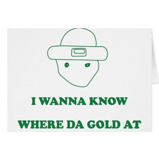 I Wanna Know Where Da Gold At Cards