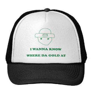 I Wanna Know Where Da Gold At Trucker Hat