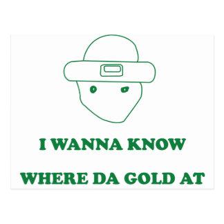 I Wanna Know Where Da Gold At Postcard