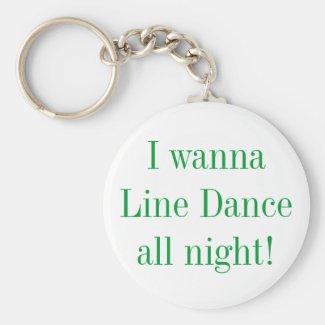I Wanna Line Dance All Night keychain