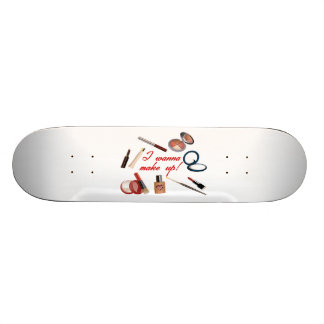 I Wanna Make Up Skateboard Deck