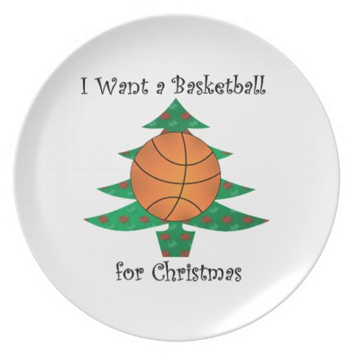 I want a basketball for Christmas Party Plate