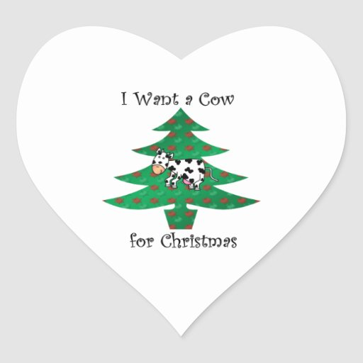 I want a cow for christmas heart sticker