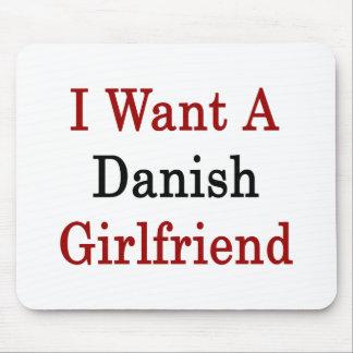 I Want A Danish Girlfriend Mouse Pad