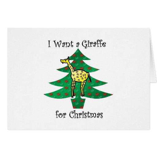I want a giraffe for christmas greeting card