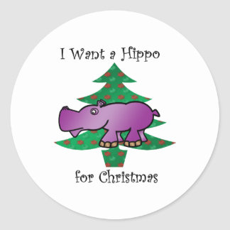 I want a hippo for christmas classic round sticker