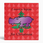 I want a hippo for christmas red christmas trees vinyl binder